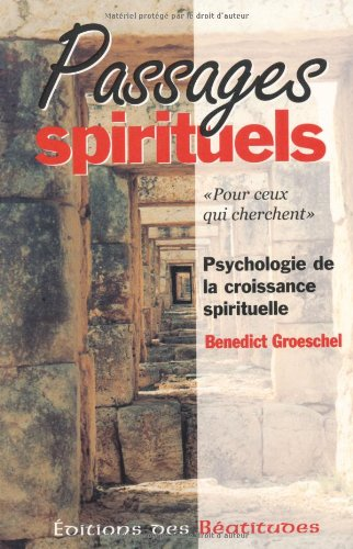 PASSAGES SPIRITUELS (French Edition) (9782840241508) by GROESCHEL, Benedict