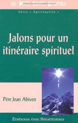 Jalons pour un itinéraire spirituel: Jean Abiven
