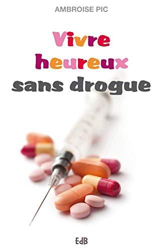 9782840244257: Vivre heureux sans drogue