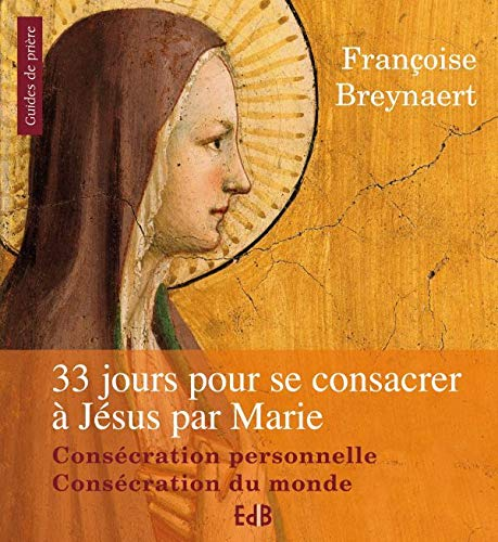 9782840244325: 33 jours pour se consacrer à Jésus-Christ par Marie
