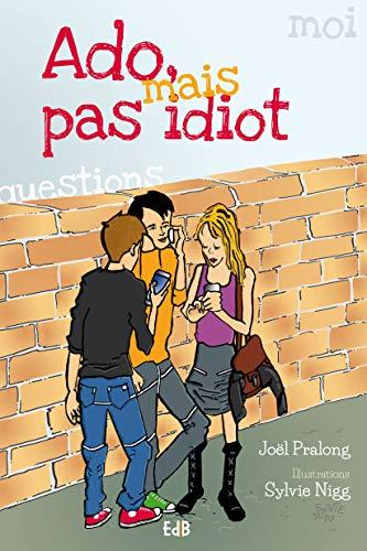 Ado mais pas idiot: Joël Pralong