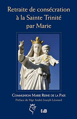 9782840244578: Retraité de consécration à la sainte trinité par Marie