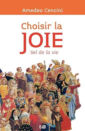 9782840247647: Choisir la joie, sel de la vie