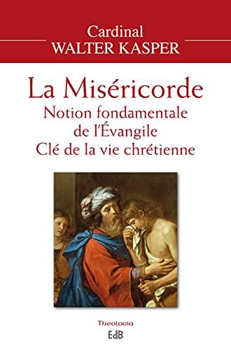 9782840248187: La miséricorde. Notion fondamentale de l'Evangile, clé de la vie chrétienne