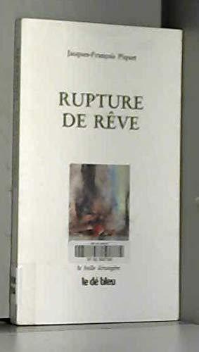Rupture de reve by Piquet J-F.: Piquet J-F.