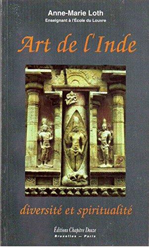 ART DE L'INDE, diversité et spiritualité. Paris, Editions Chapitre Douze, 1994.:...