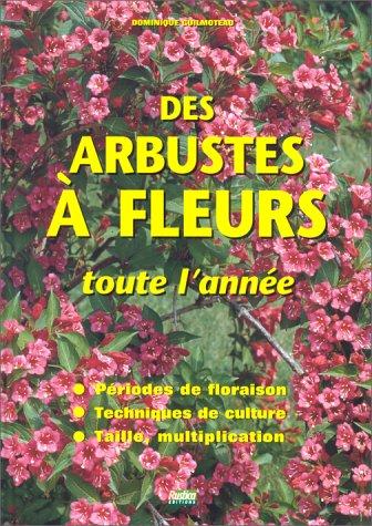 9782840380863: Des arbustes à fleurs toute l'année