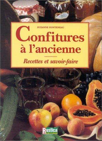 9782840381167: CONFITURES A L'ANCIENNE. Recettes et savoir-faire