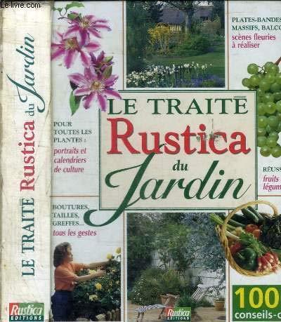 9782840381716: Traité Rustica du jardin: 1000 conseils-cles