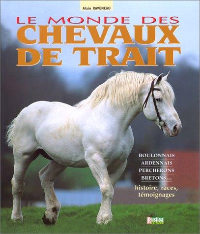 9782840382638: Le monde des chevaux de trait