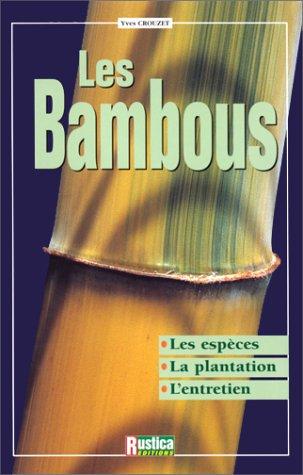 9782840382751: Les Bambous : Les esp�ces, la plantation, l'entretien