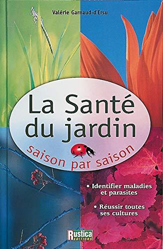 9782840384274: La Santé du jardin : Saison par saison