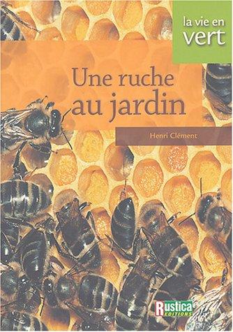 9782840385141: Une ruche au jardin
