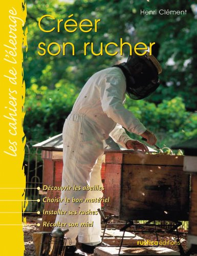 9782840385646: Créer son rucher (French Edition)