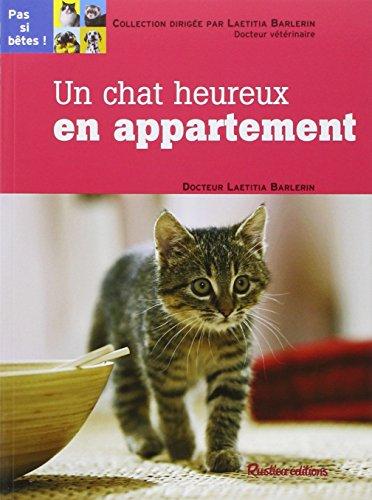 9782840387558: Un chat heureux en appartement (Pas si b�tes !)
