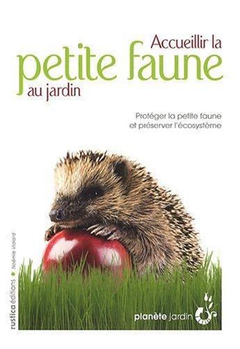 9782840388715: Accueillir la petite faune au jardin