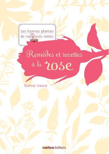 9782840388951: Rem�des et recettes � la rose