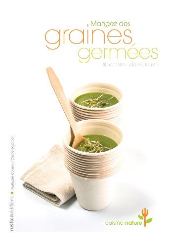 9782840389132: Mangez des graines germées : 40 recettes pleine forme