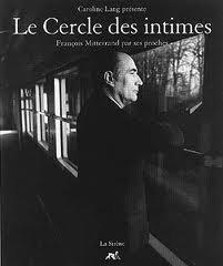 Le cercle des intimes : François Mitterrand: Collectif
