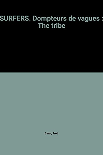 9782840451457: SURFERS. Dompteurs de vagues : The tribe