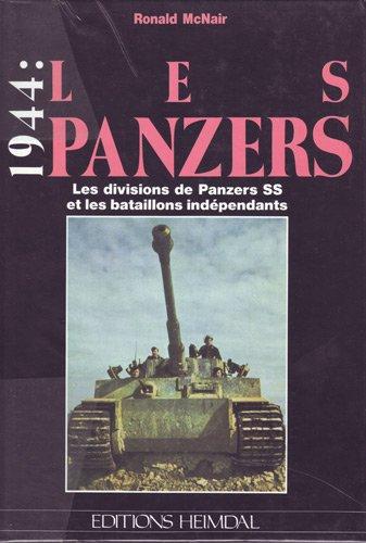 1944: LES PANZERS (2): LES DIVISIONS DE PANZERS SS ET LES BATAILLONS INDEPENDANTS: McNair, Ronald