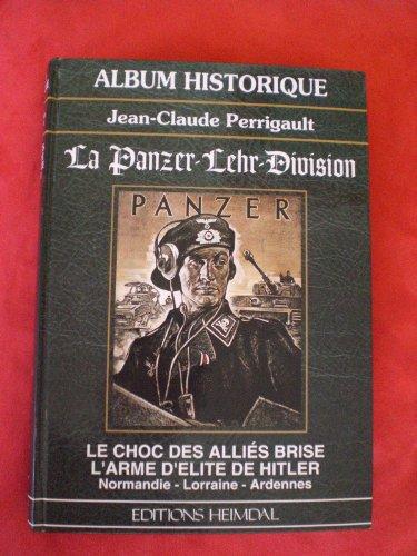 9782840480815: La Panzer-Lehr-Division (Album historique) (French Edition)