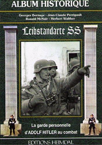 9782840480914: La Leibstandarte SS, la garde personnelle d'Adolf Hitler au combat