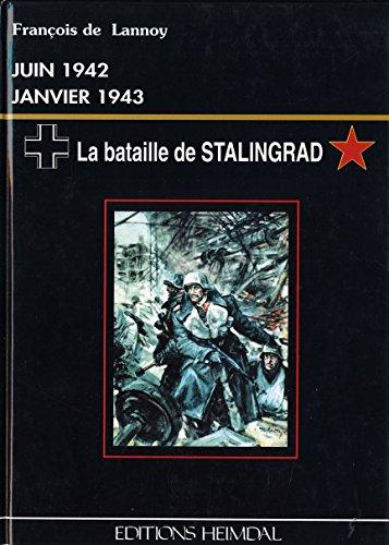 La Bataille de STALINGRAD: Francois de Lannoy