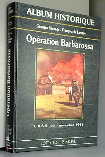 Opération Barbarossa (Album historique) (French Edition) (2840480948) by Georges Bernage