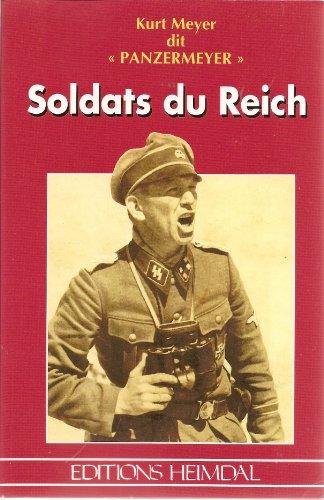 Soldats du Reich de Kurt Meyer (Auteur),: Kurt Meyer (Auteur),