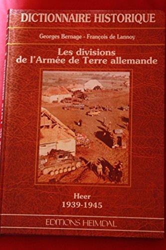 9782840481065: Les divisions de l'armée de terre allemande : Heer, 1939-1945
