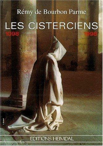 Les Cisterciens 1098 - 1998,: Bourbon Parme, Remy