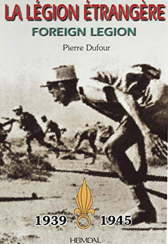 9782840481300: LA LE'GION E'TRANGE'RE: Foreign Legion 1939 - 1945