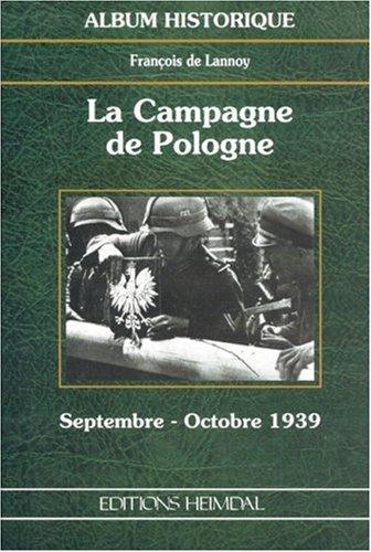 9782840481324: LA CAMPAGNE DE POLOGNE: Septembre - Octobre 1939 (Album Historique) (French Edition)