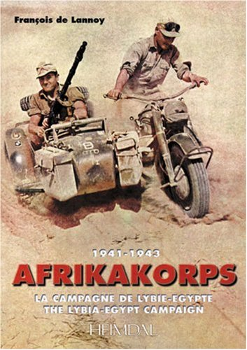 9782840481522: AFRIKAKORPS 1941-1943: The Libya - Egypt Campaign (English and French Edition)