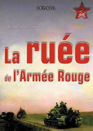 La Ruee De L'Armee Rouge Operation Bagration: Lannoy, Francois De