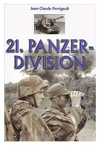21. Panzer-Division. Traduction William Jordan: Jean-Claude PERRIGAULT
