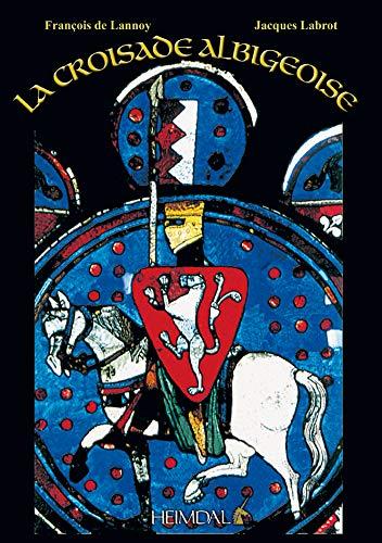 La Croisade Des Albigeois: Georges Bernage