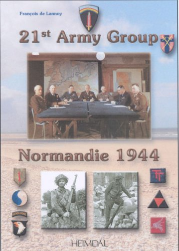 21st Army Group (Normandie 1944) (English and French Edition) (9782840481706) by De Lannoy, François