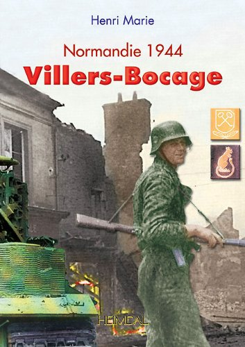 9782840481737: VILLERS BOCAGE: Normandy 1944 (English and French Edition)