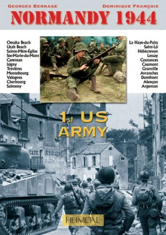 1st US Army (Normandy 1944) (9782840481881) by Bernage, Georges; Francois, Dominique
