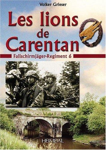 9782840482109: Les Lions de Carentan : Le Fallschirmjäger-Regiment 6
