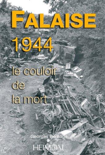 9782840482178: Le couloir de la mort : Falaise-Argentan 1944