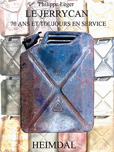 Du Kanister au jerrycan 70 ans de service: Leger Philippe