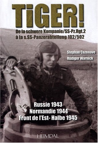 9782840482451: Tiger!: The Tiger Tank in the Eastern Front, in Normandy and in Germany 1942,45