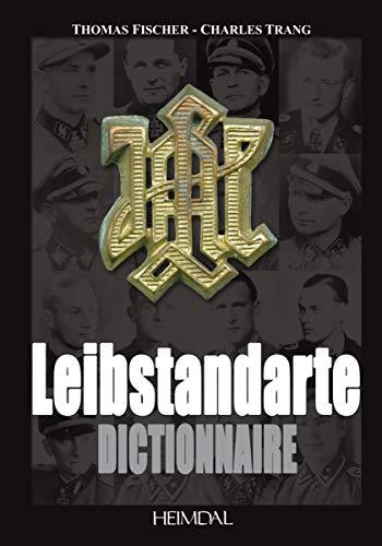 DICTIONNAIRE DE LA LEIBSTANDARTE (French Edition) - Charles Trang
