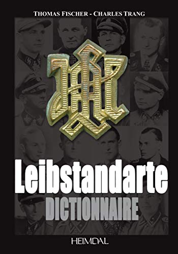 9782840482635: Dictionnaire de la Leibstandarte (French Edition)