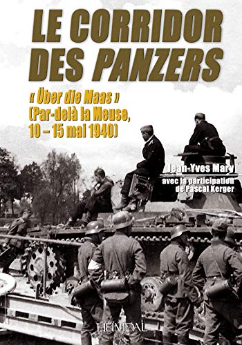 9782840482703: Le corridor des Panzers, Vol. 1: 10-15 May 1940 (French Edition)