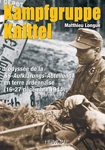 Ardennes 1944 KG Knittel (French Edition) - Longue, Matthieu