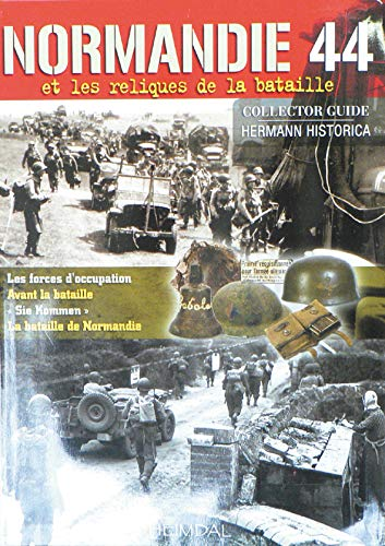 9782840482772: Normandie 1944: Reliques du Champ de Bataille (French Edition)